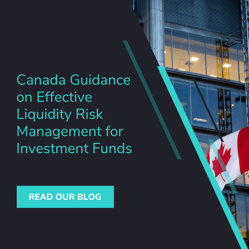 Canada Guidance on Effective Liquidity Risk Management for Investment Funds