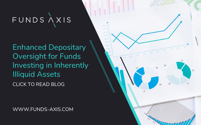 Enhanced Depositary Oversight for Funds Investing in Inherently Illiquid Assets