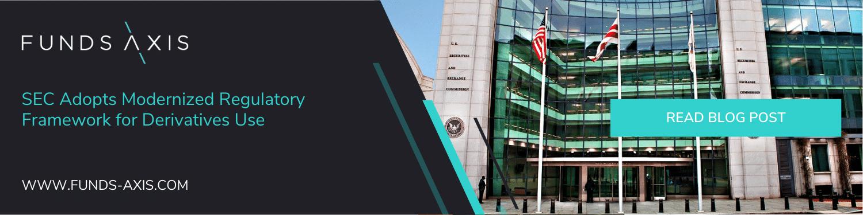 SEC Adopts Modernized Regulatory Framework for Derivatives Use