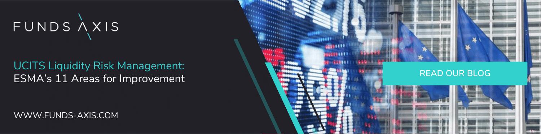 UCITS Liquidity Risk Management: ESMA's 11 Areas for Improvement